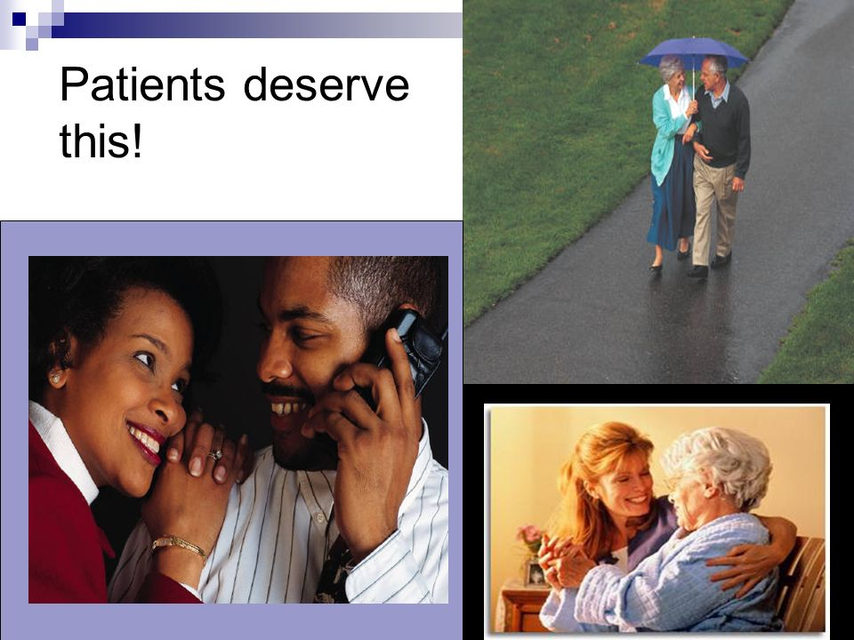 Patients deserve this!