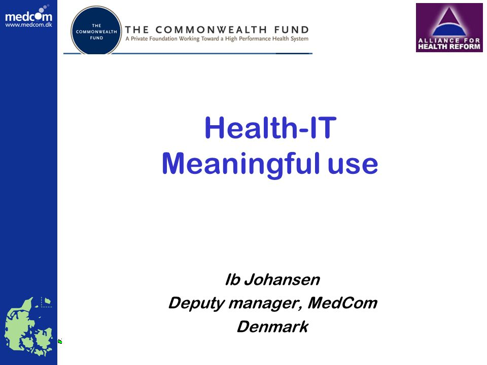 Meaningful use Objectives –Core set – 95 % –Menu set – 80 % Big issues –Patient access to own data –All relevant information ready when needed –No waiting time –Cronic patients self treatment/management Health Telematics Danish Centre for MedCom
