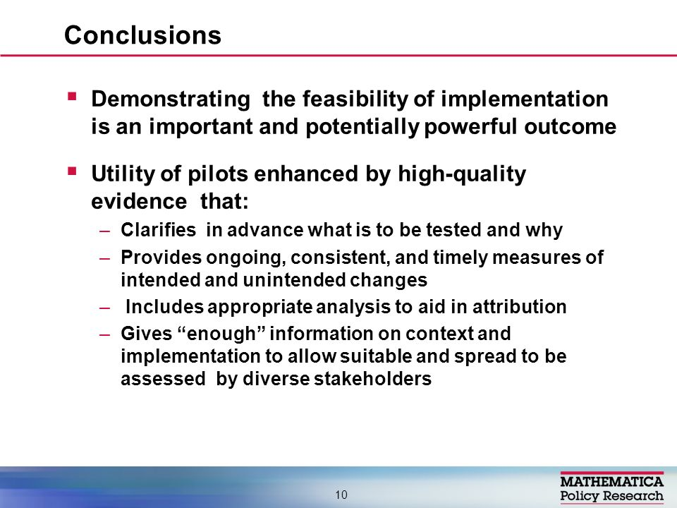 Demonstrating the feasibility of implementation is an important and potentially powerful outcome Utility of pilots enhanced by high-quality evidence t