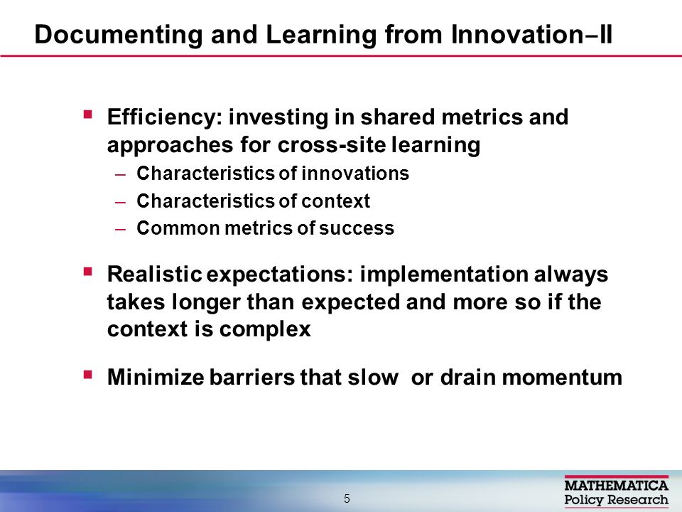 Efficiency: investing in shared metrics and approaches for cross-site learning –Characteristics of innovations –Characteristics of context –Common met