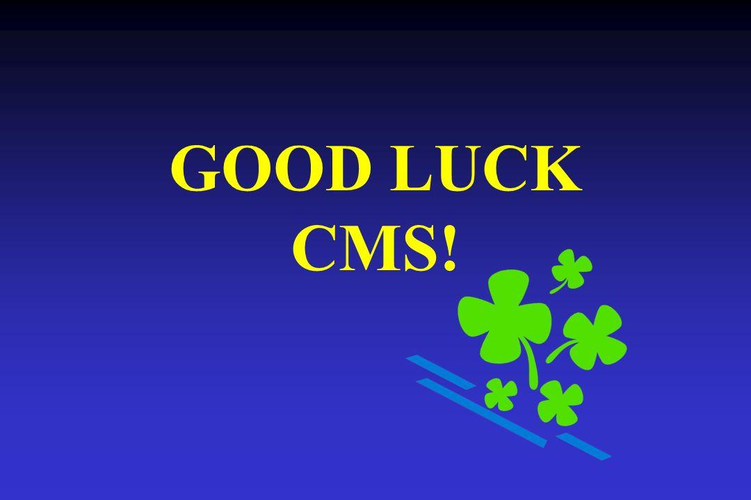 GOOD LUCK CMS!