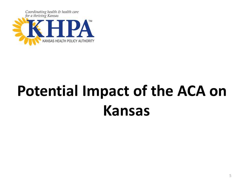 Potential Impact of the ACA on Kansas 5