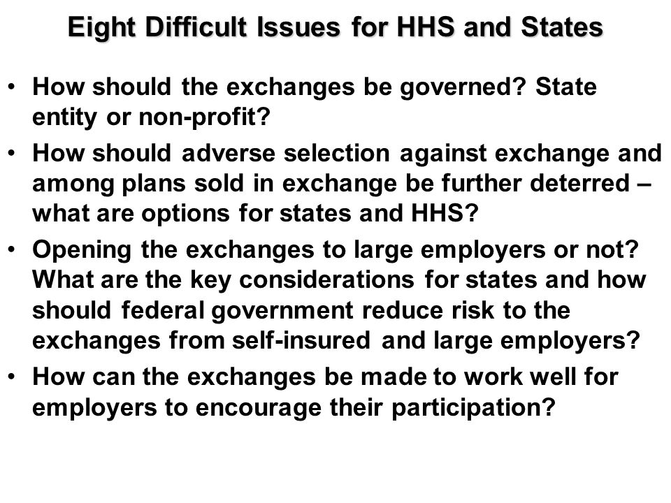 Eight Difficult Issues for HHS and States How should the exchanges be governed.