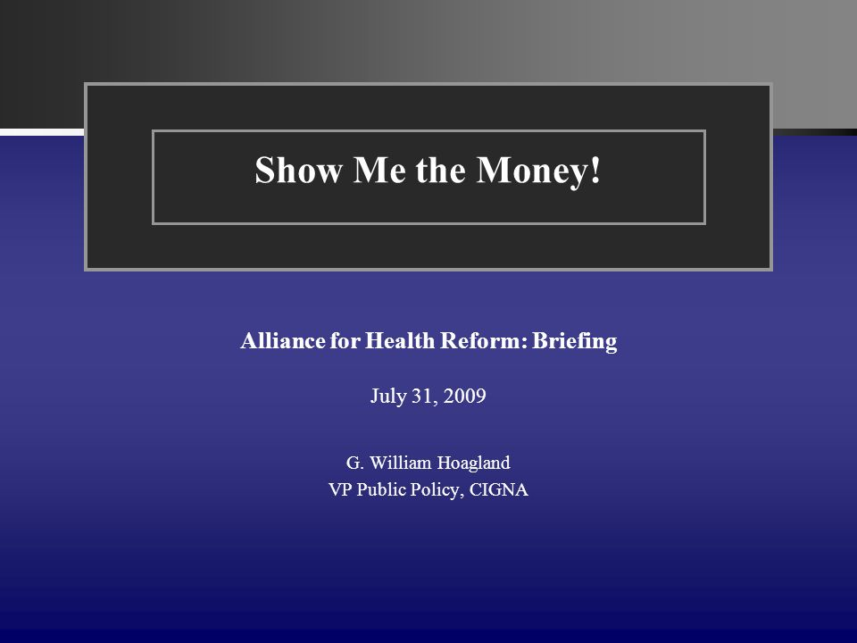 Alliance for Health Reform: Briefing July 31, 2009 G.