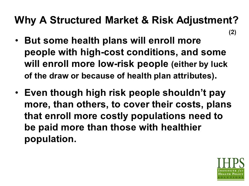 Why A Structured Market & Risk Adjustment.