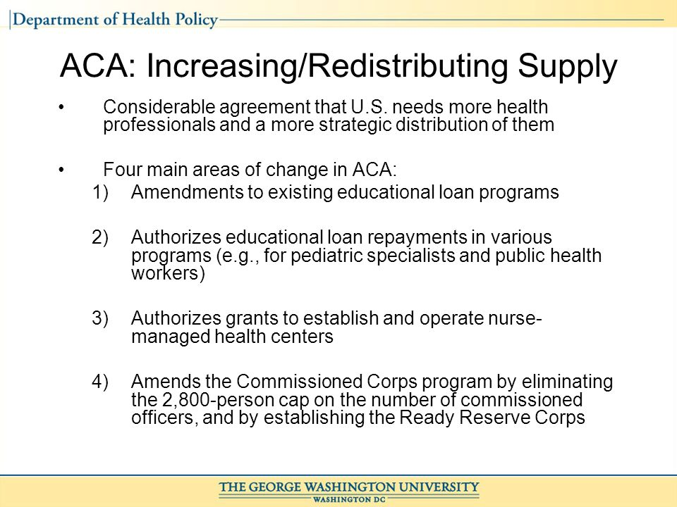 ACA: Increasing/Redistributing Supply Considerable agreement that U.S.