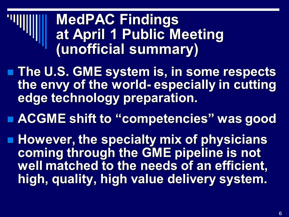 6 MedPAC Findings at April 1 Public Meeting (unofficial summary) The U.S.