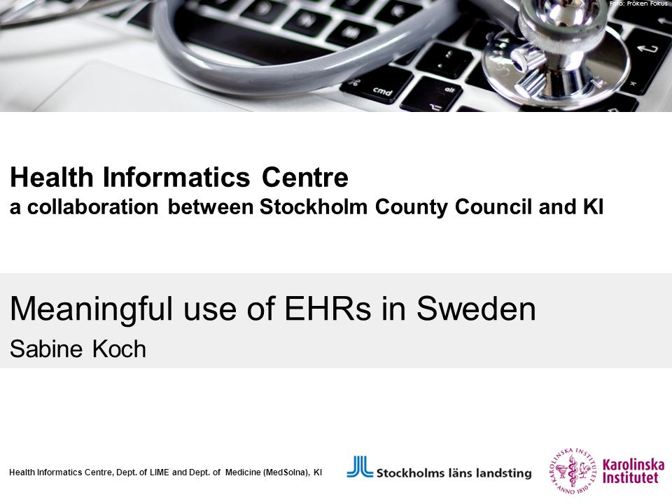 Foto: Fröken Fokus Health Informatics Centre a collaboration between Stockholm County Council and KI Health Informatics Centre, Dept.