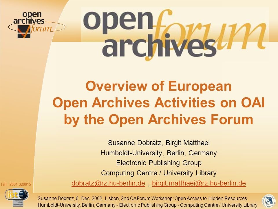 IST- 2001-320015 Humboldt-University, Berlin, Germany - Electronic Publishing Group - Computing Centre / University Library Susanne Dobratz, 6. Dec. 2