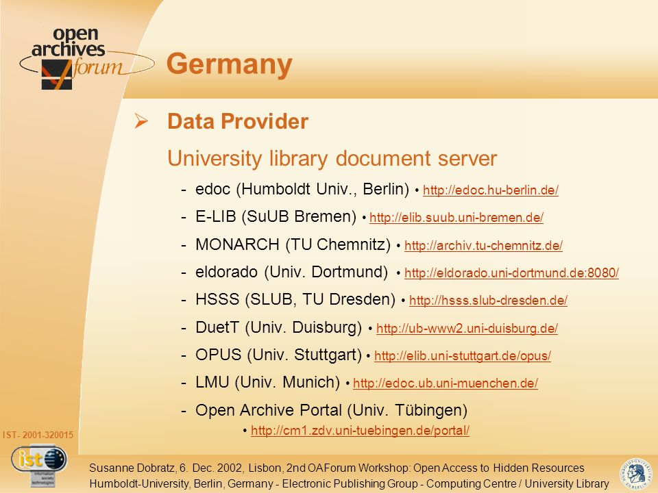 IST- 2001-320015 Humboldt-University, Berlin, Germany - Electronic Publishing Group - Computing Centre / University Library Susanne Dobratz, 6.