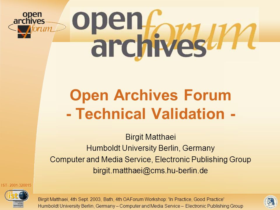 IST- 2001-320015 Humboldt University Berlin, Germany – Computer and Media Service – Electronic Publishing Group Birgit Matthaei, 4th Sept.