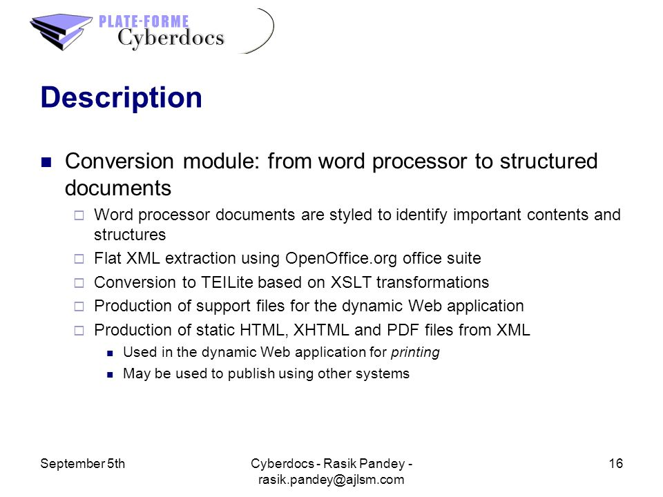 September 5th16Cyberdocs - Rasik Pandey - rasik.pandey@ajlsm.com Description Conversion module: from word processor to structured documents Word proce