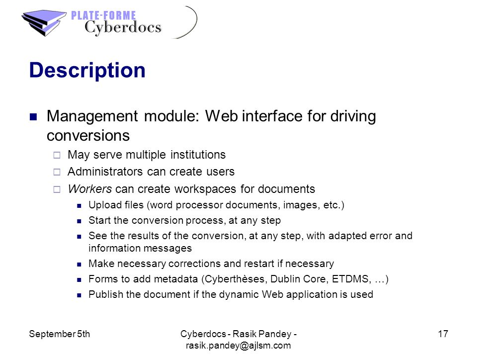 September 5th17Cyberdocs - Rasik Pandey - rasik.pandey@ajlsm.com Description Management module: Web interface for driving conversions May serve multip