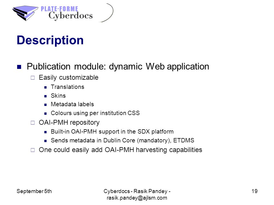 September 5th19Cyberdocs - Rasik Pandey - rasik.pandey@ajlsm.com Description Publication module: dynamic Web application Easily customizable Translati