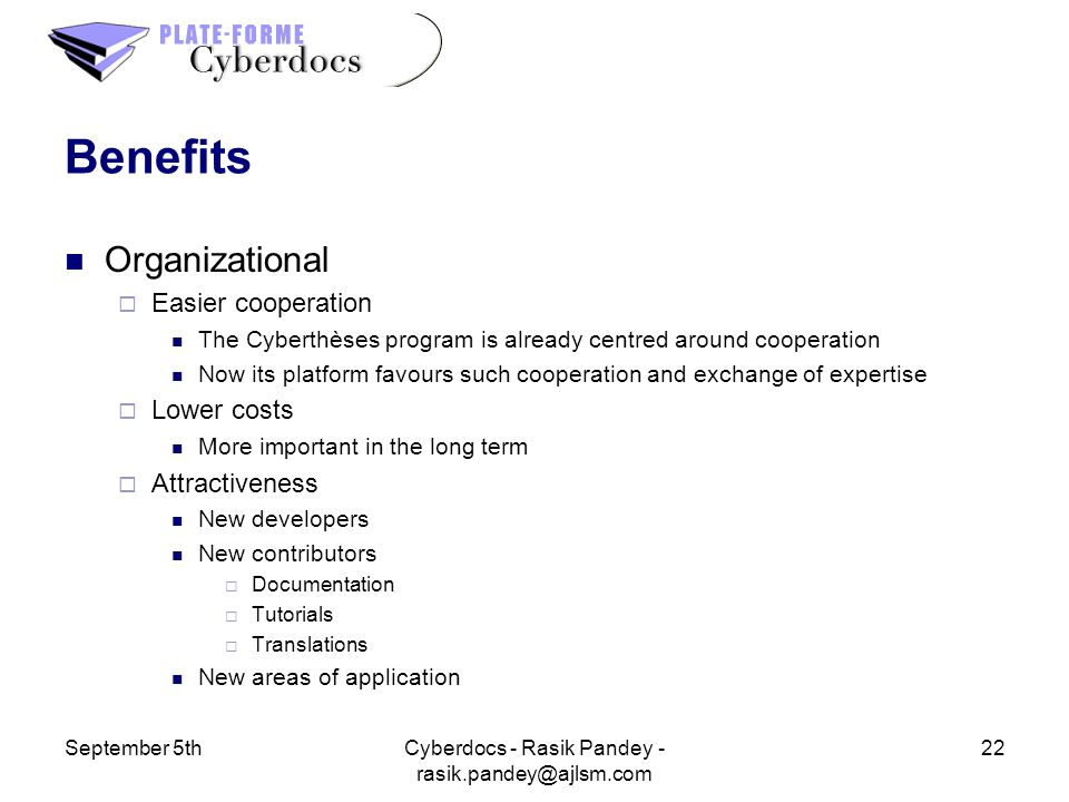 September 5th22Cyberdocs - Rasik Pandey - rasik.pandey@ajlsm.com Benefits Organizational Easier cooperation The Cyberthèses program is already centred