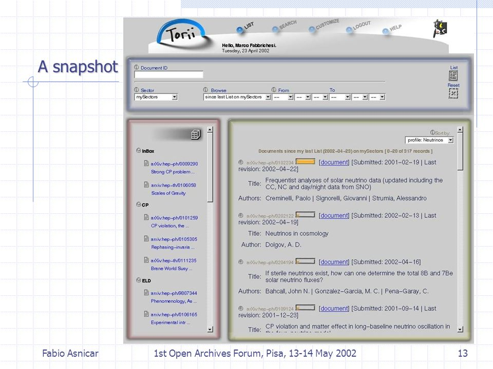 Fabio Asnicar1st Open Archives Forum, Pisa, 13-14 May 200213 A snapshot