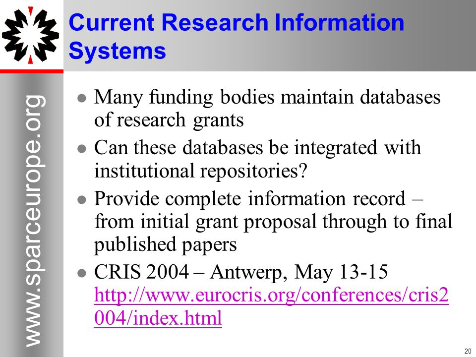 Current Research Information Systems Many funding bodies maintain databases of research grants Can these databases be integrated with institutional repositories.