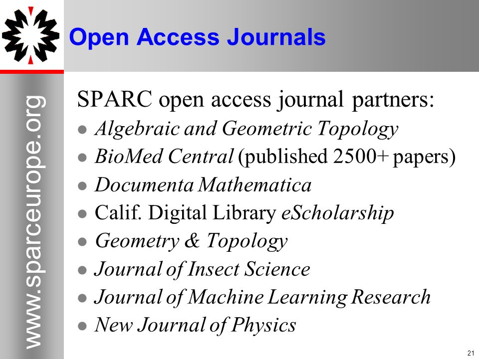 Open Access Journals SPARC open access journal partners: Algebraic and Geometric Topology BioMed Central (published papers) Documenta Mathematica Calif.