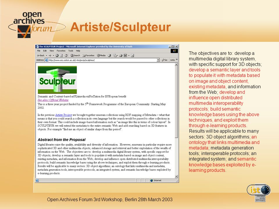 Open Archives Forum 3rd Workshop, Berlin 28th March 2003 Artiste/Sculpteur The objectives are to: develop a multimedia digital library system, with sp