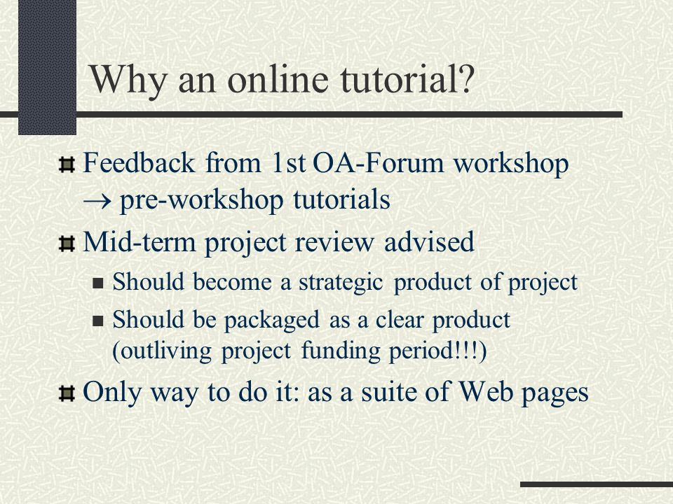 Why an online tutorial.