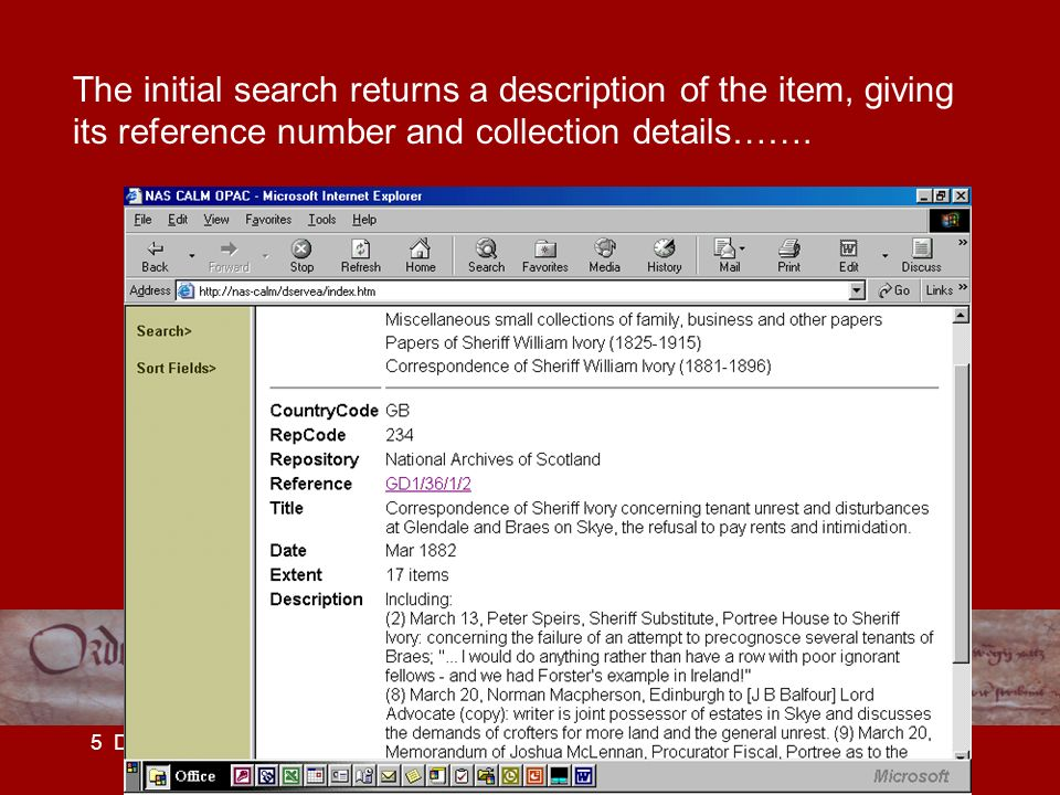 5 December 2002OA Forum Workshop Lisbon The initial search returns a description of the item, giving its reference number and collection details…….