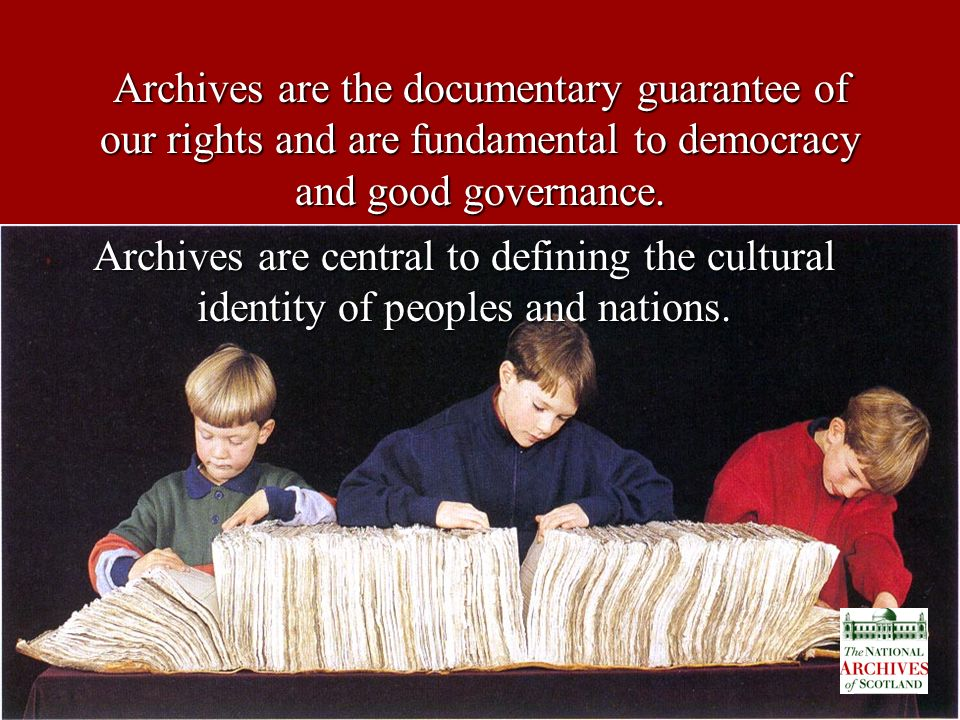 5 December 2002OA Forum Workshop Lisbon Archives are the documentary guarantee of our rights and are fundamental to democracy and good governance. Arc