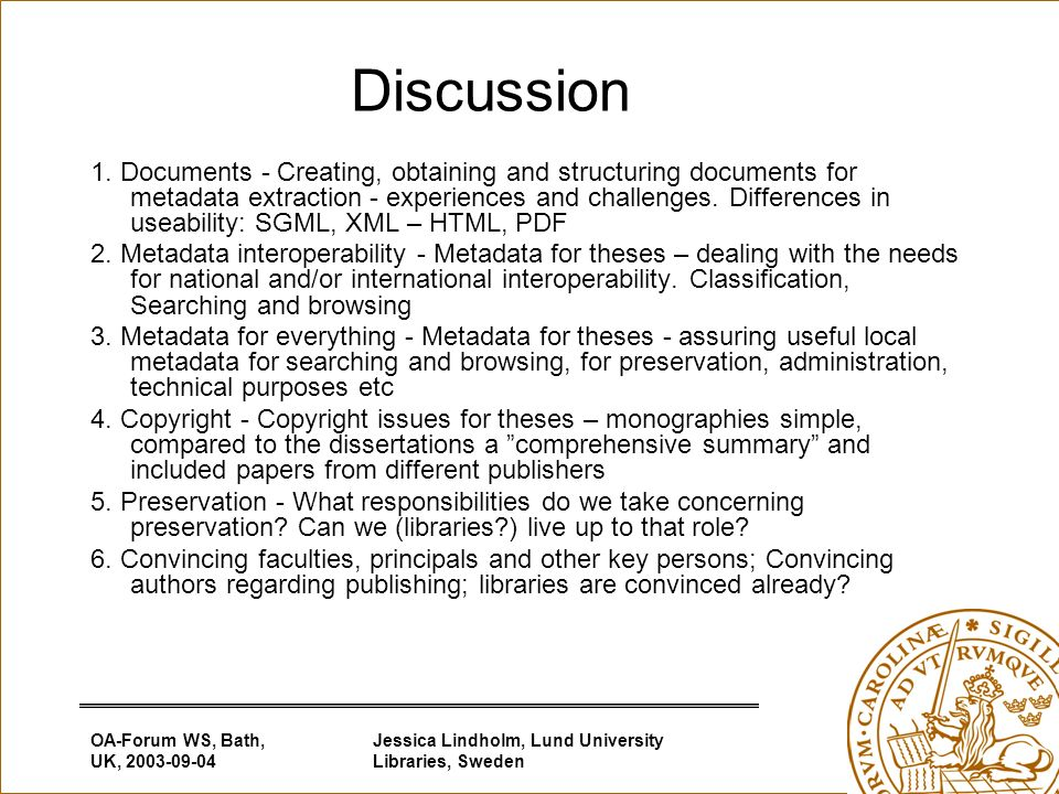 OA-Forum WS, Bath, UK, Jessica Lindholm, Lund University Libraries, Sweden Discussion 1.