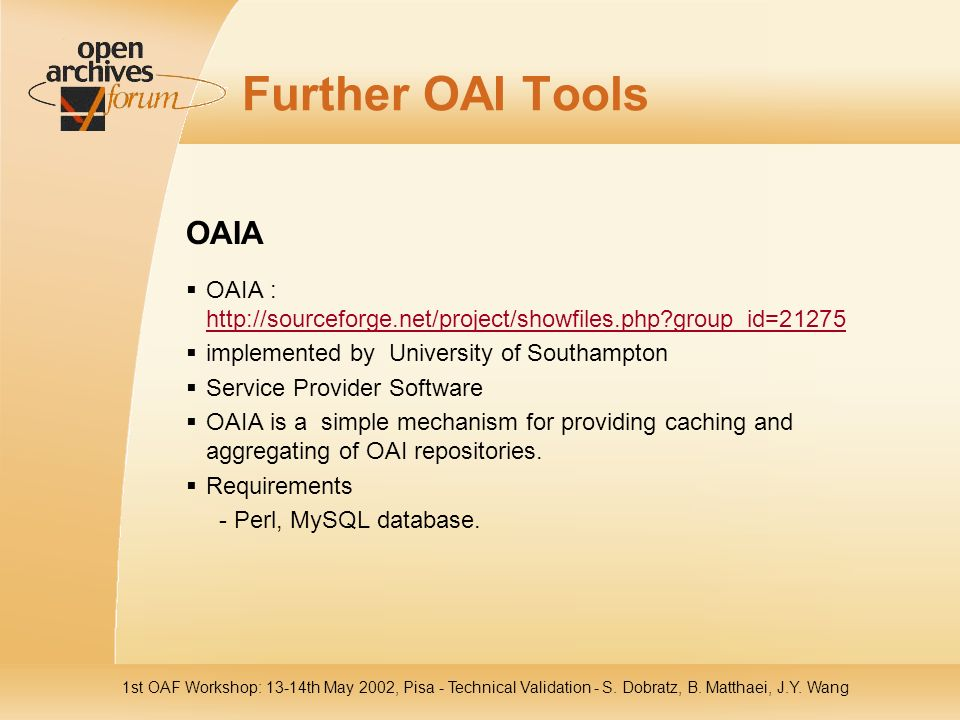 1st OAF Workshop: 13-14th May 2002, Pisa - Technical Validation - S.