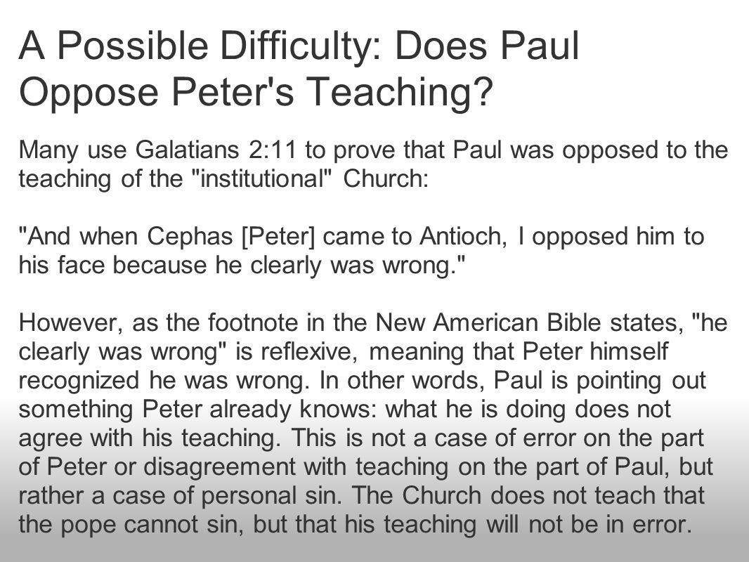 A Possible Difficulty: Does Paul Oppose Peter s Teaching.