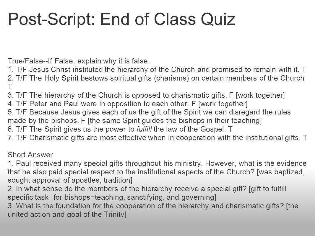 Post-Script: End of Class Quiz True/False--If False, explain why it is false.