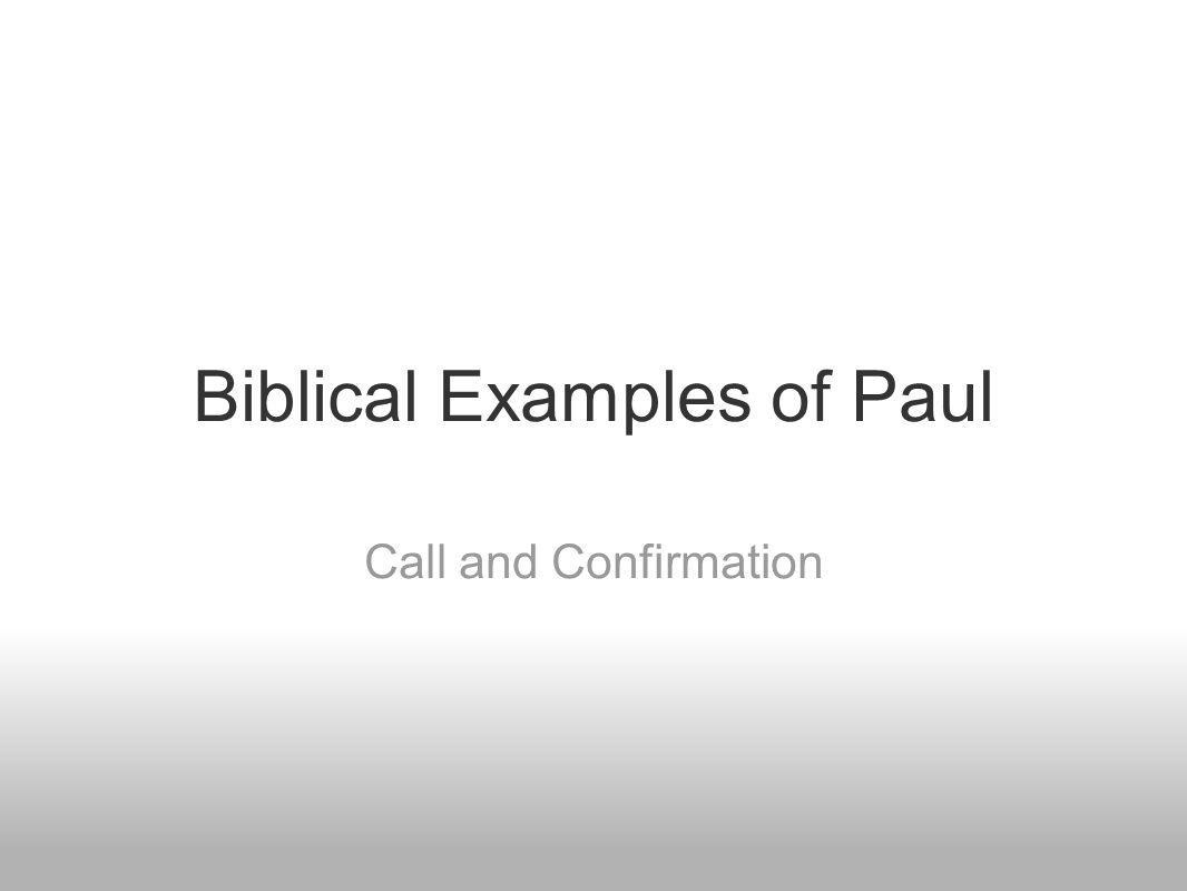 Biblical Examples of Paul Call and Confirmation