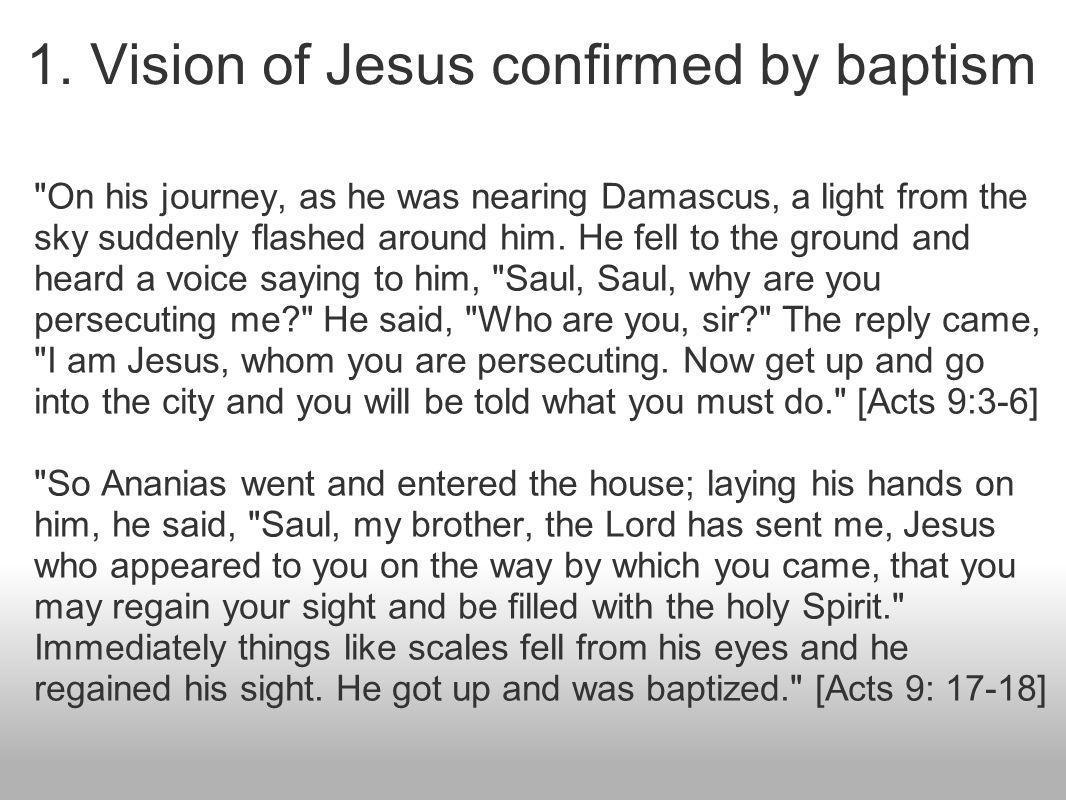 1. Vision of Jesus confirmed by baptism