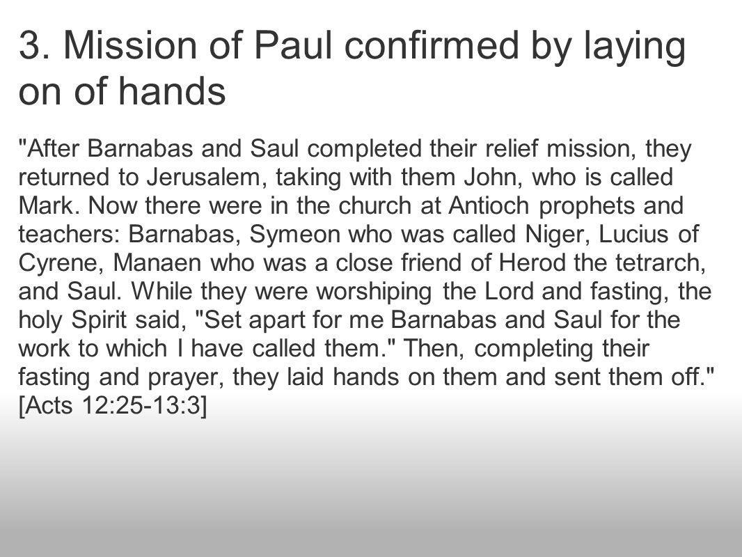 3. Mission of Paul confirmed by laying on of hands