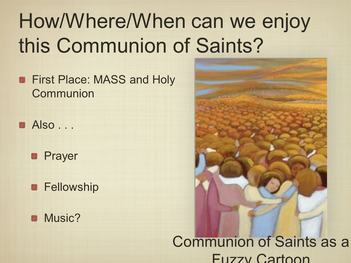 Yes, Music!.The saints sing!!.