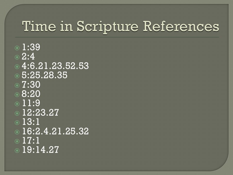 1:39 2:4 4:6.21.23.52.53 5:25.28.35 7:30 8:20 11:9 12:23.27 13:1 16:2.4.21.25.32 17:1 19:14.27