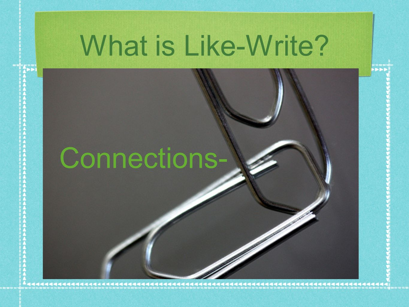 What is Like-Write Connections-