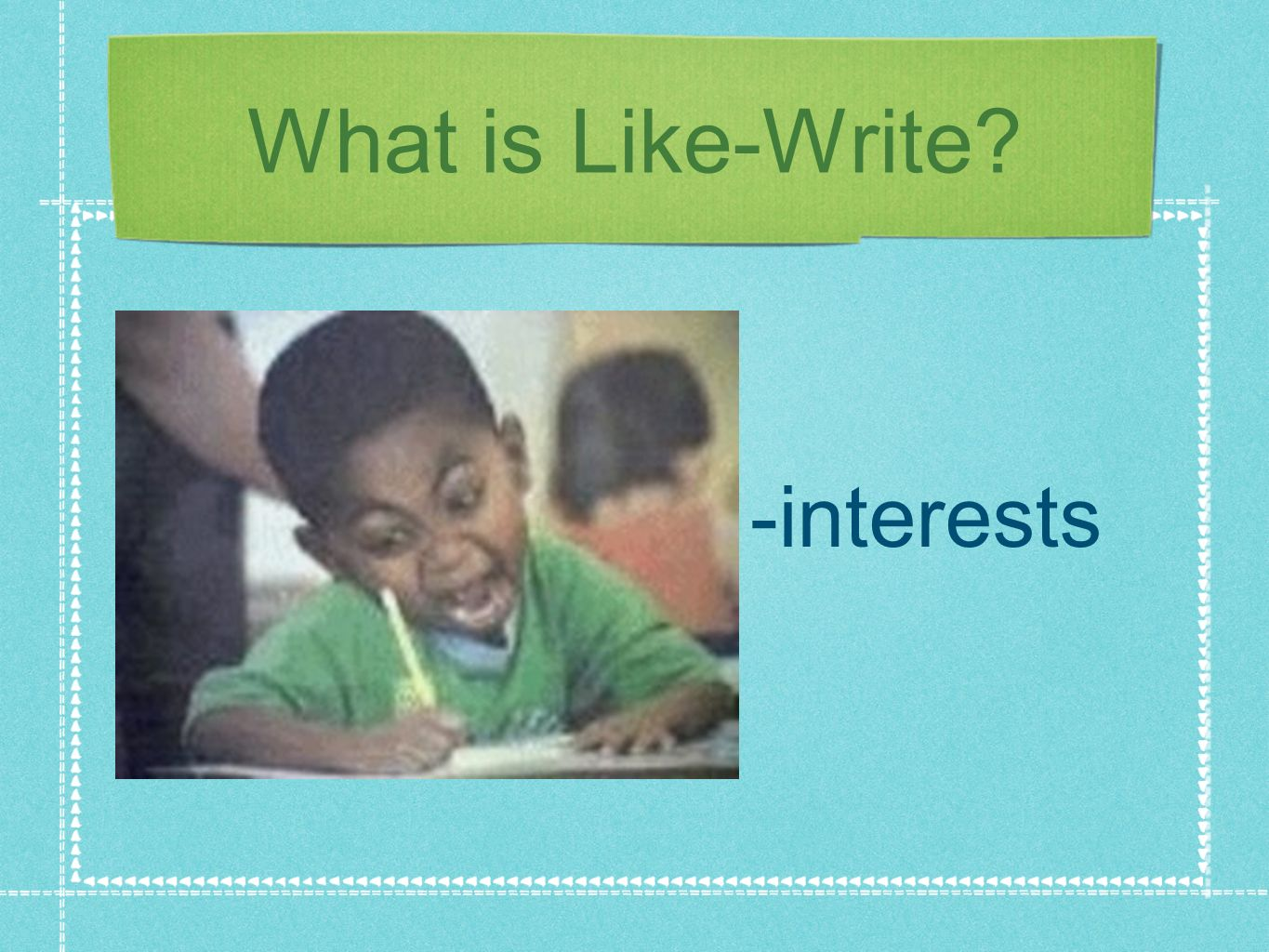 What is Like-Write? -interests