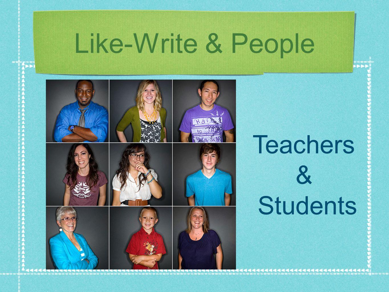 Like-Write & People Teachers & Students
