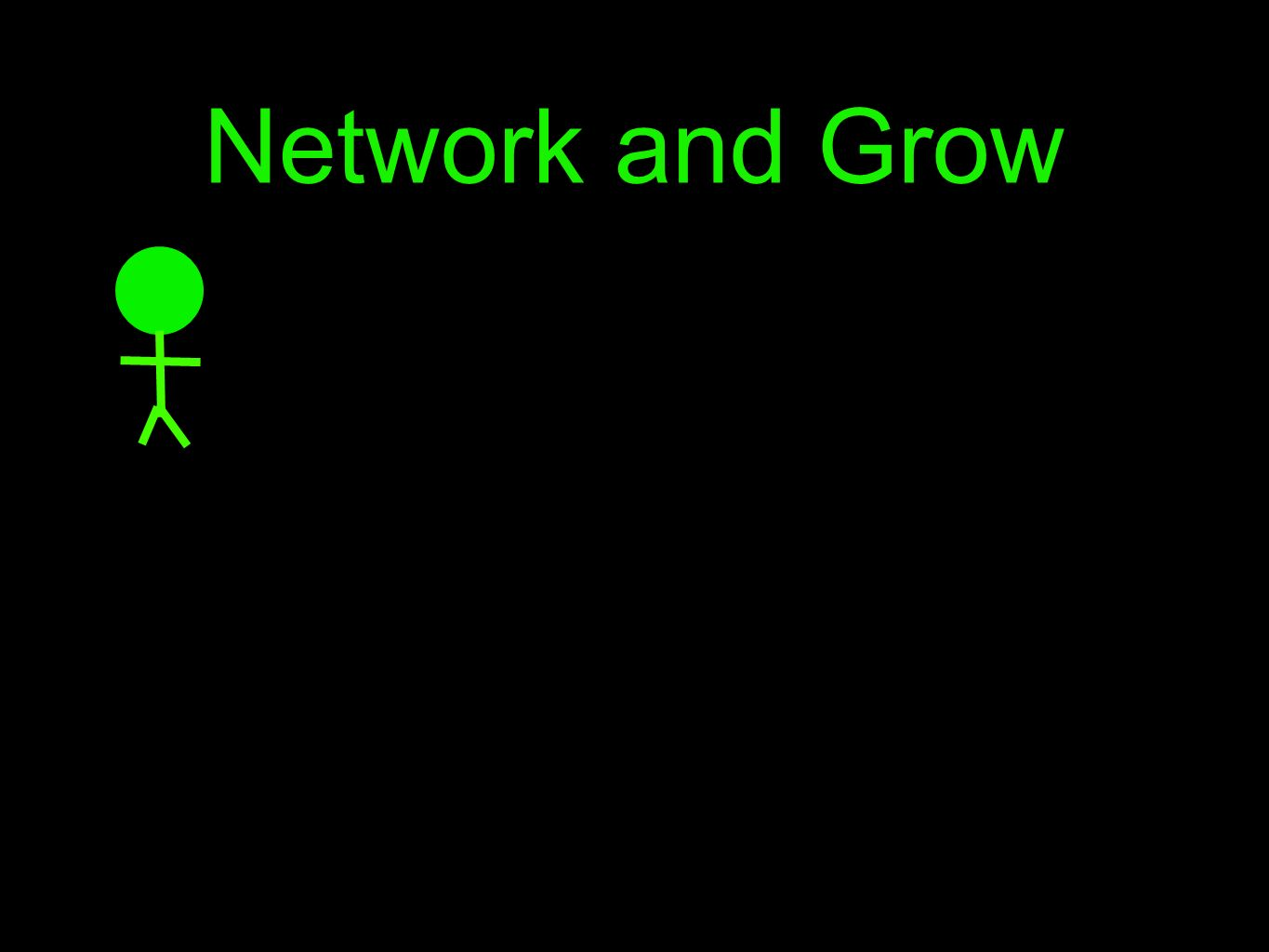 Network and Grow