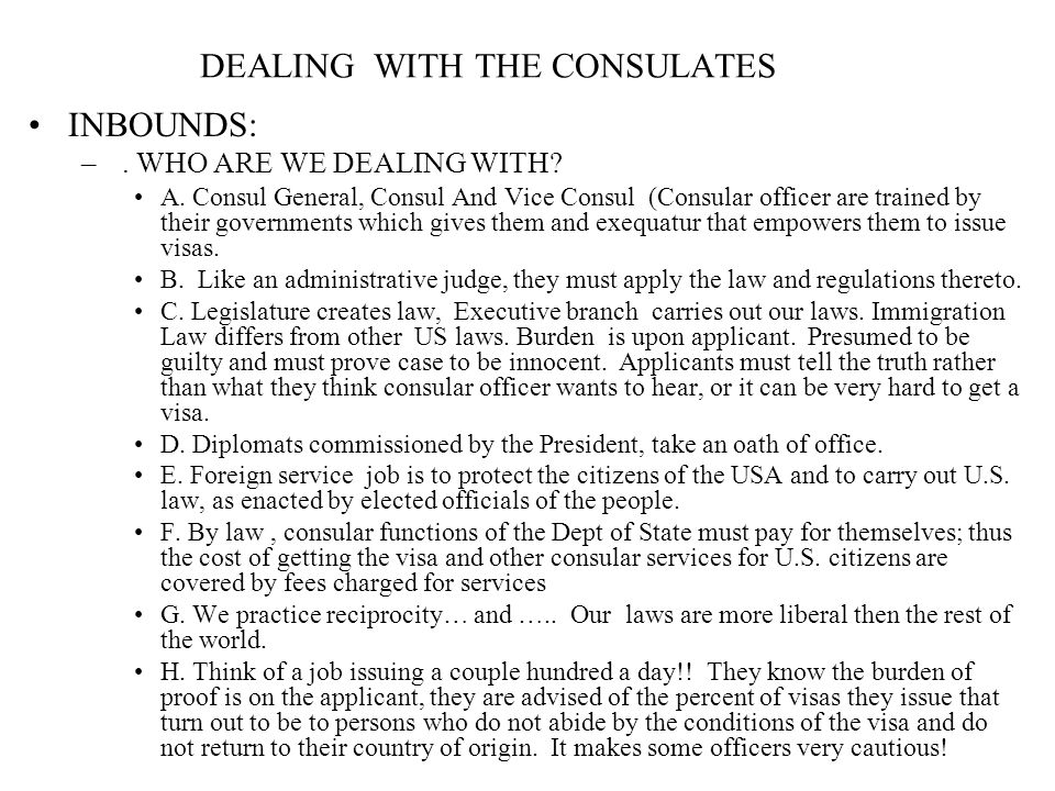 DEALING WITH THE CONSULATES INBOUNDS: –. WHO ARE WE DEALING WITH.