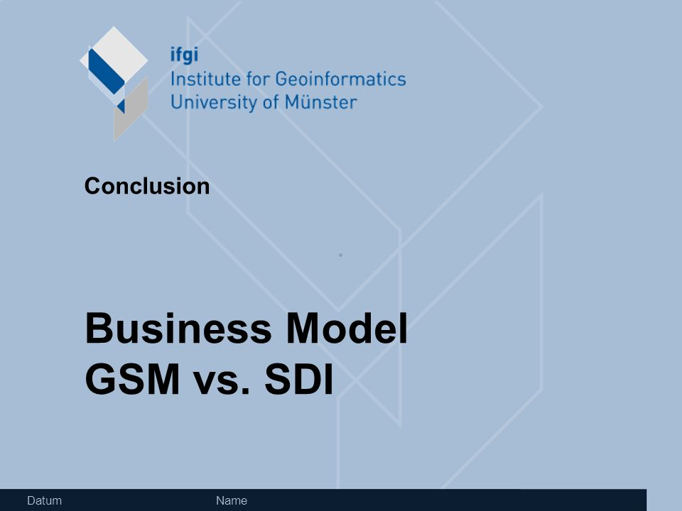 Datum Name Conclusion Business Model GSM vs. SDI