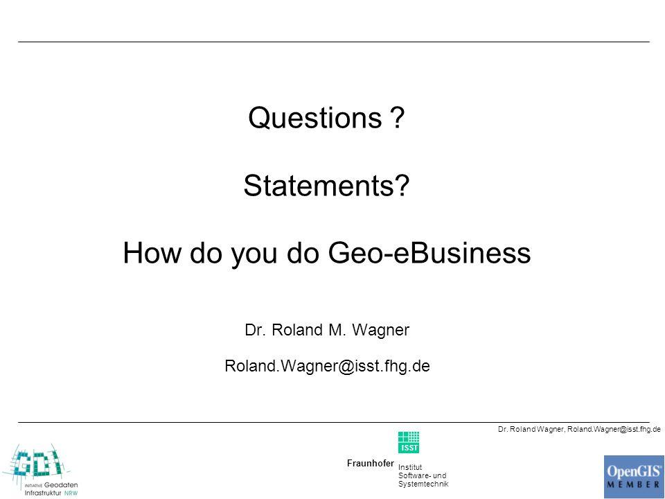 Institut Software- und Systemtechnik Fraunhofer ISST Dr. Roland Wagner, Roland.Wagner@isst.fhg.de 6. Application Outlook: Geo-eBusiness Diversity with