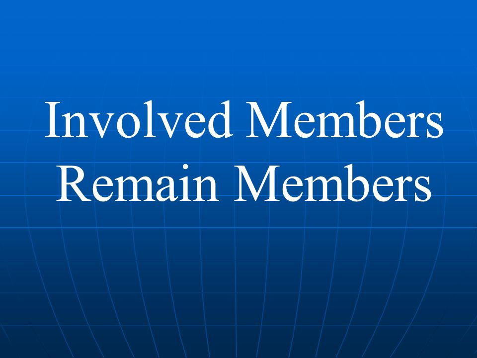 Involved Members Remain Members
