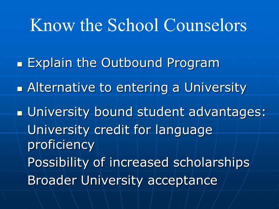 Explain the Outbound Program Explain the Outbound Program Alternative to entering a University Alternative to entering a University University bound s