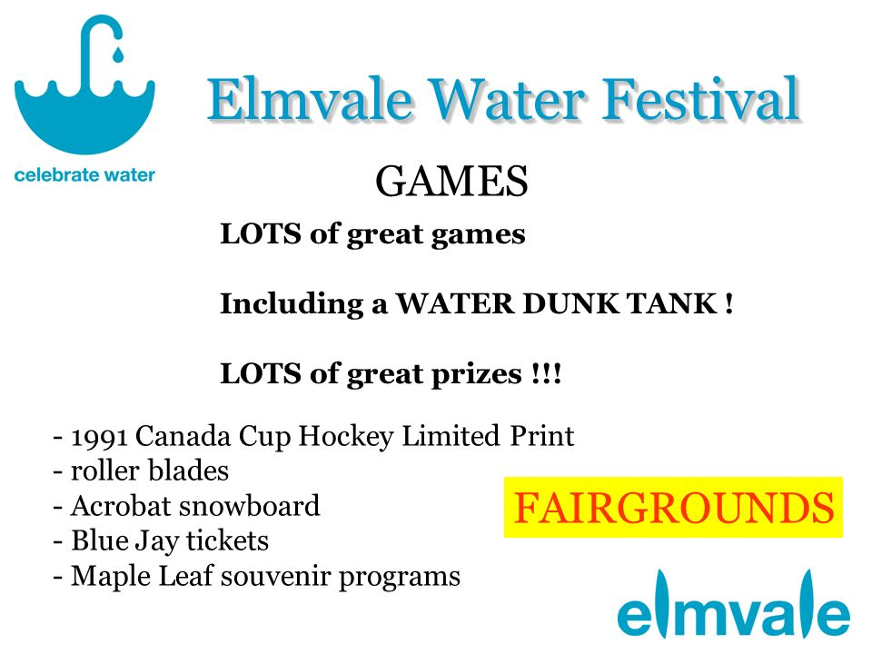 Elmvale Water Festival GAMES FAIRGROUNDS LOTS of great games Including a WATER DUNK TANK .