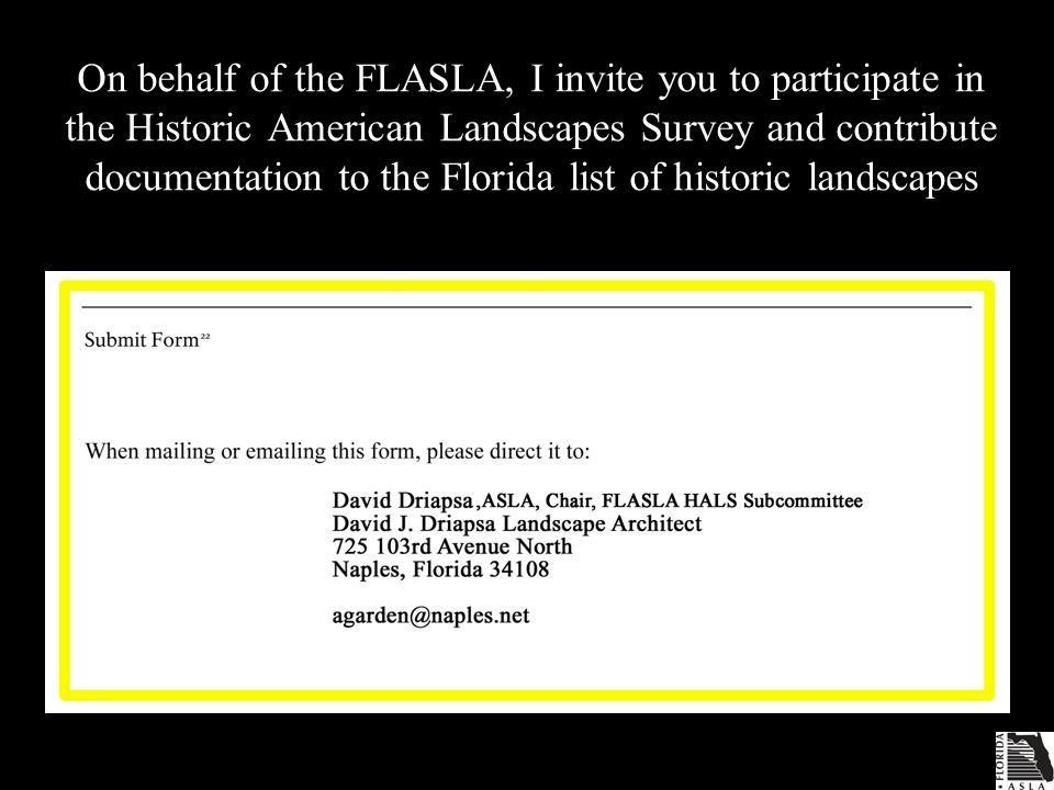 On behalf of the FLASLA, I invite you to participate in the Historic American Landscapes Survey and contribute documentation to the Florida list of historic landscapes