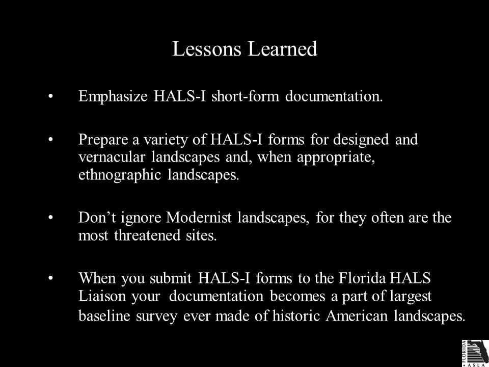 Lessons Learned Emphasize HALS-I short-form documentation.