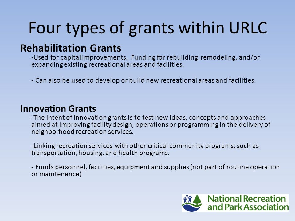 Four types of grants within URLC Rehabilitation Grants -Used for capital improvements.