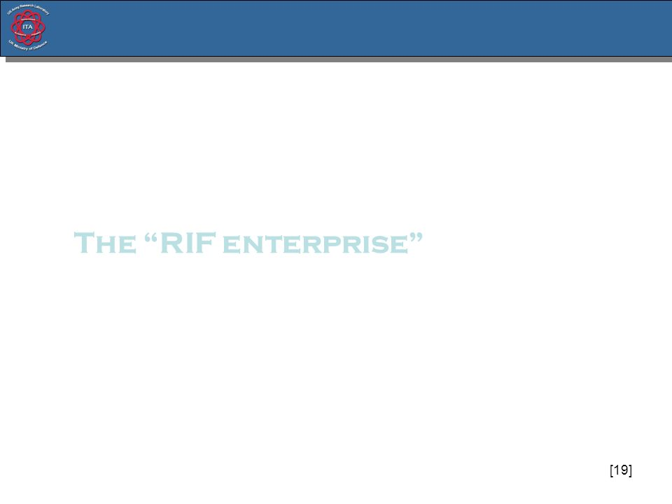 [19] The RIF enterprise