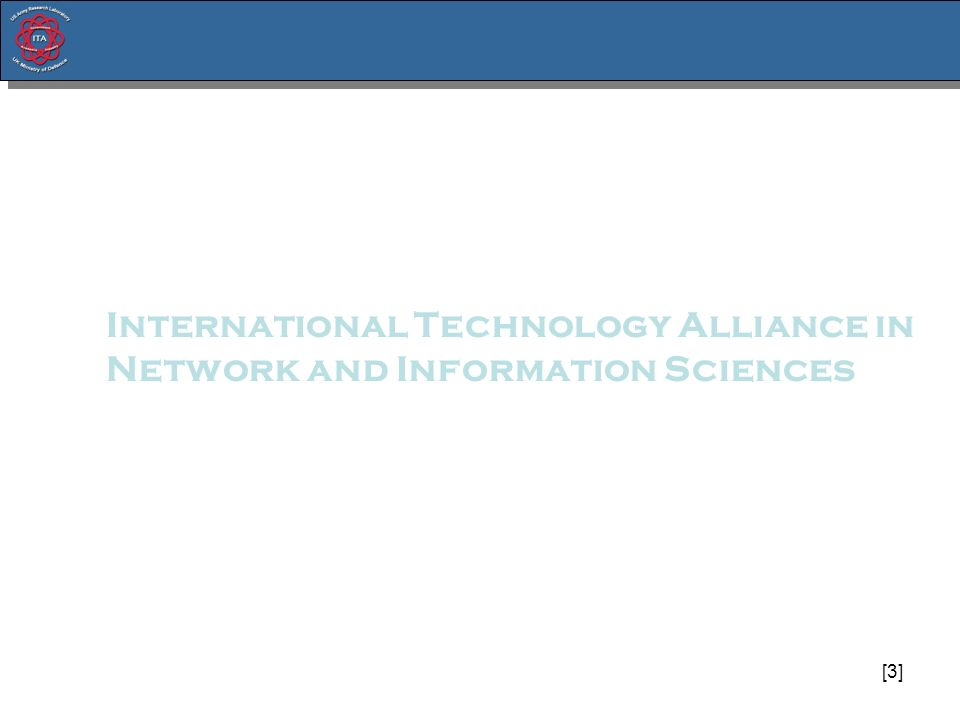[3] International Technology Alliance in Network and Information Sciences